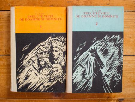 Constantin Gane - Trecute vieti de doamne si domnite (2 vol., editie hardcover)