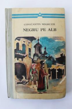 Constantin Negruzzi - Negru pe alb (editie hardcover)