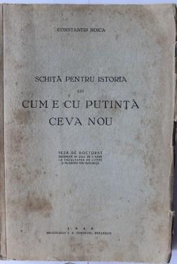 """Constantin Noica - Schita pentru istoria lui """"Cum e cu putinta ceva nou"""" (editie princeps)"""
