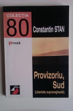 Constantin Stan - Provizoriu, Sud (Libertate supravegheata)