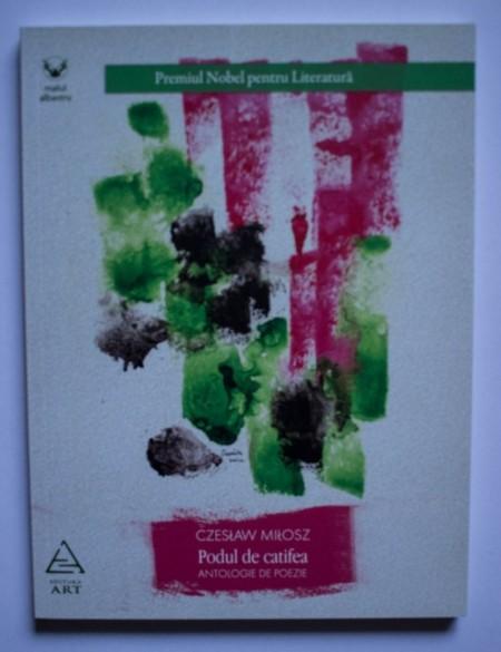 Czeslaw Milosz - Podul de catifea (antologie de poezie)