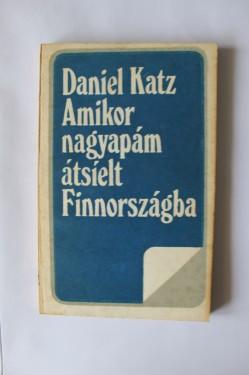 Daniel Katz - Amikor nagyapam atsielt Finnorszagba