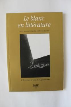 Daniel Leuwers - Le blanc en litterature (textes reunis et presentes par Daniel Leuwers)