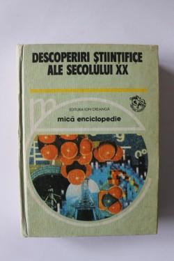 Descoperiri stiintifice ale secolului XX (mica enciclopedie) (editie hardcover)