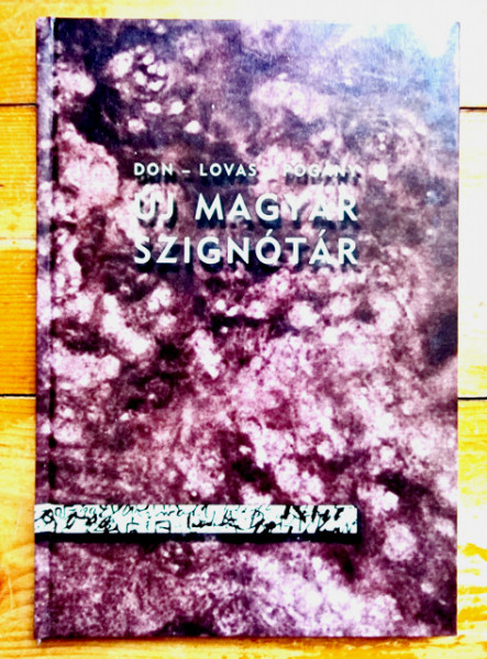 Don Peter, Lovas Daniel, Pogany Gabor - Uj magyar szignotar (editie hardcover)