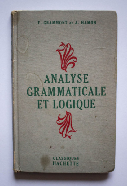 E. Grammont, A. Hamon - Analyse grammaticale et logique (editie in limba franceza, hardcover)