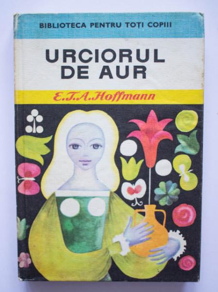 E. T. A. Hoffmann - Urciorul de aur (editie hardcover)
