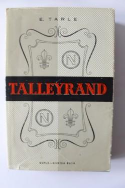 E. Tarle - Talleyrand