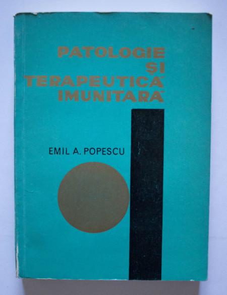 Emil A. Popescu - Patologie si terapeutica imunitara