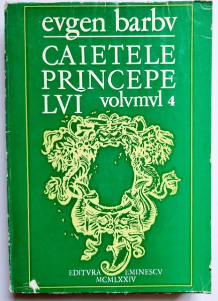 Eugen Barbu - Caietele princepelui IV