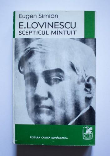 Eugen Simion - E. Lovinescu. Scepticul mantuit