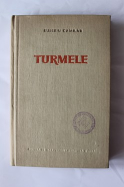 Eusebiu Camilar - Turmele (editie hardcover)