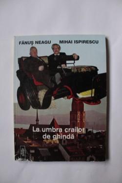 Fanus Neagu, Mihai Ispirescu - La umbra crailor de ghinda