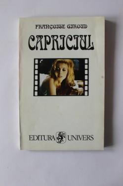 Francoise Giroud - Capriciul