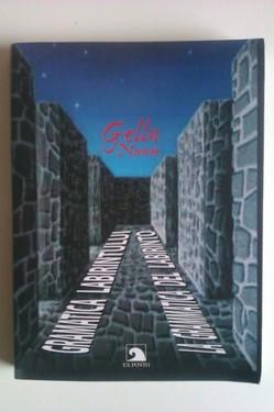 Gellu Naum - Gramatica labirintului / La grammatica del labirinto (editie bilingva romano-italiana)