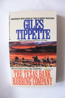 Giles Tippette - The Texas Bank Robbing Company