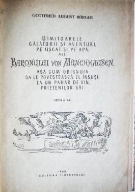 Gottfried August Burger - Uimitoarele calatorii si aventuri, pe uscat si pe apa, ale Baronului von Munchhausen, asa cum obisnuia sa le povesteasca el insusi, la un pahar de vin, prietenilor sai (editie hardcover)