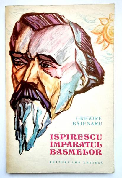 Grigore Bajenaru - Ispirescu imparatul basmelor