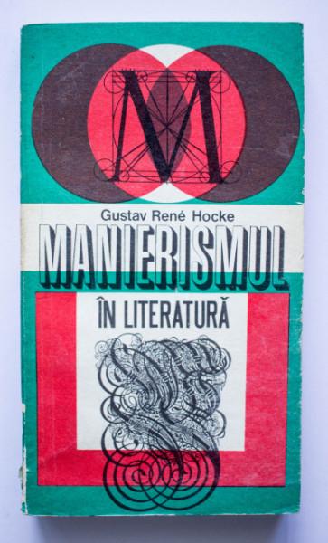 Gustav Rene Hocke - Manierismul in literatura