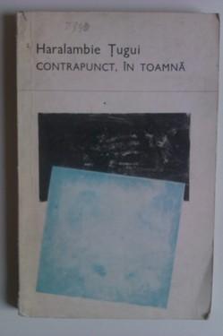 Haralambie Tugui - Contrapunct, in toamna (cu autograf)