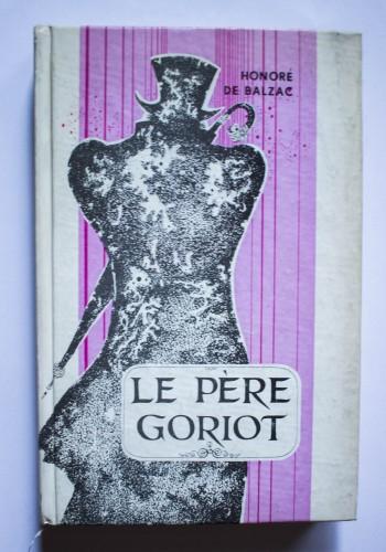 Honore de Balzac - Le pere Goriot (editie hardcover)