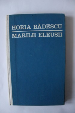 Horia Badescu - Marile eleusii (editie hardcover) (debut)