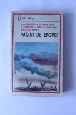 I. Agarbiceanu, Octavian Goga, E. Lovinescu, Corneliu Moldovanu, Mihail Sadoveanu - Pagini de epopee