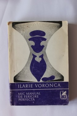 Ilarie Voronca - Mic manual de fericire perfecta / Petit manuel du parfait bonheur (editie bilingva, romano-franceza)