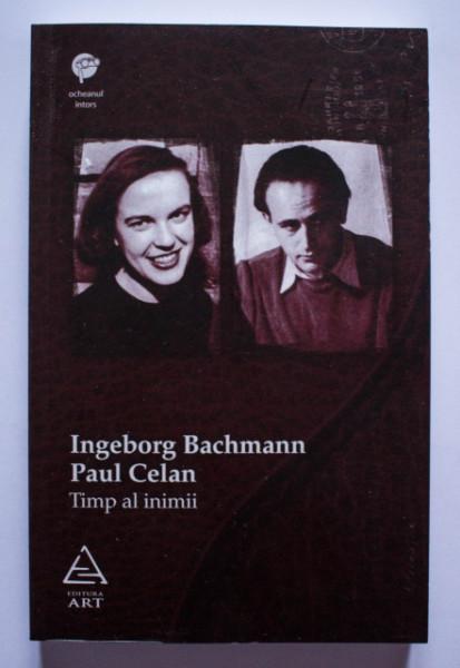 Ingeborg Bachmann, Paul Celan - Timp al inimii