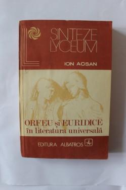 Ion Acsan - Orfeu si Euridice in literatura universala