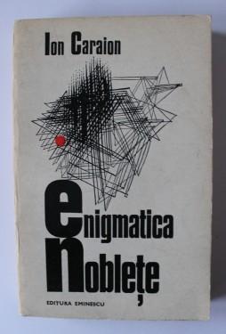 Ion Caraion - Enigmatica noblete