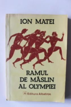 Ion Matei - Ramul de maslin al Olympiei