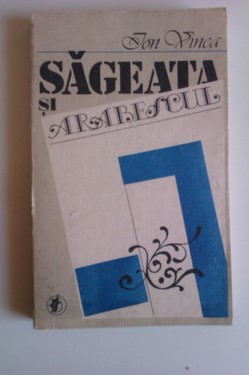 Ion Vinea - Sageata si arabescul