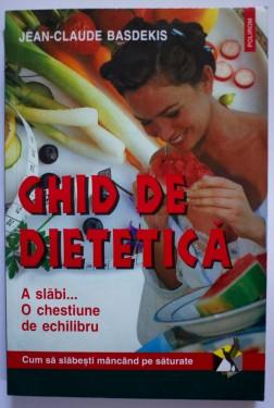 Jean-Claude Basdekis - Ghid de dietetica