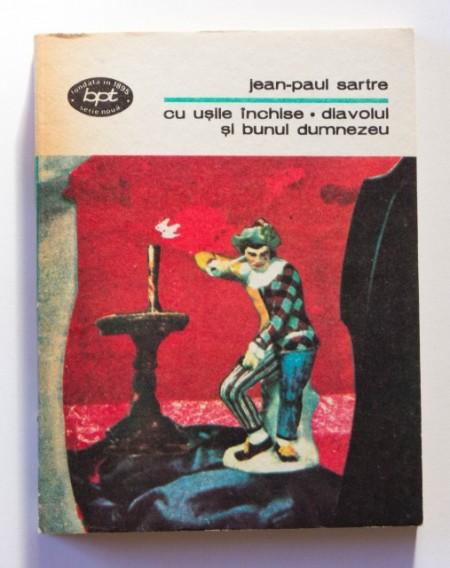 Jean-Paul Sartre - Cu usile inchise. Diavolul si bunul Dumnezeu