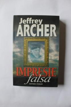 Jeffrey Archer - Impresie falsa