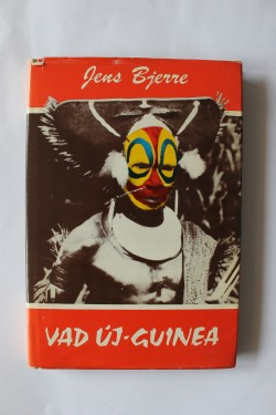 Jens Bjerre - Vad Uj-Guinea (editie hardcover)