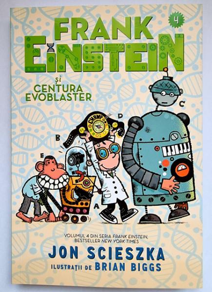 Jon Scieszka - Frank Einstein si Centura Evoblaster