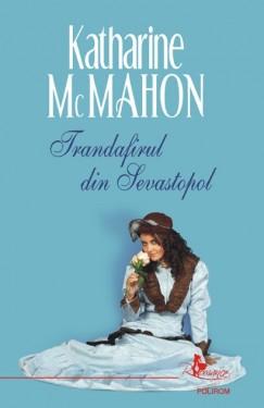 Katharine McMahon - Trandafirul din Sevastopol