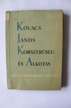 Kovacs Janos - Korszeruseg es alkotas