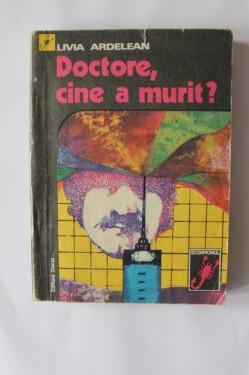 Livia Ardelean - Doctore, cine a murit?