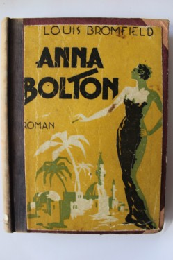 Louis Bromfield - Anna Bolton (editie hardcover, interbelica, frumos relegata)