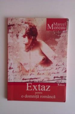Marcel Moreau - Extaz pentru o domnita romanca