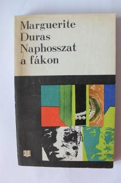 Marguerite Duras - Naphosszat a fakon