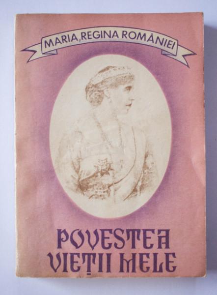 Maria, Regina Romaniei - Povestea vietii mele (vol. I)