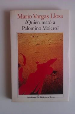 Mario Vargas Llosa - Quien mato a Palomino Molero? (editie princeps, in limba spaniola)