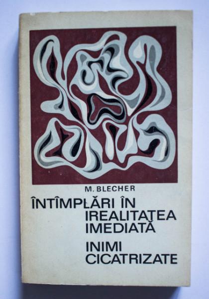 Max Blecher - Intamplari in irealitatea imediata. Inimi cicatrizate
