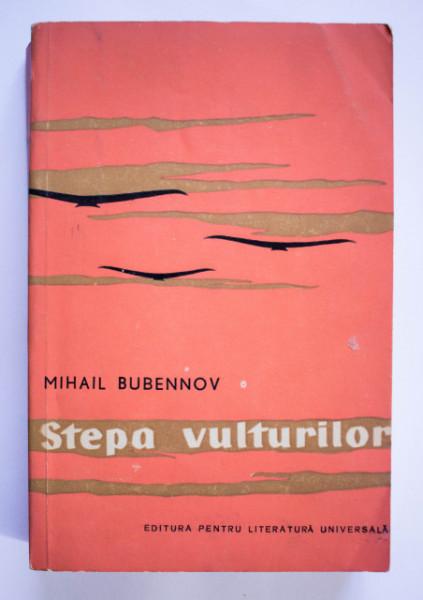 Mihail Bubennov - Stepa vulturilor