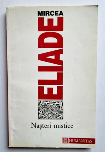 Mircea Eliade - Nasteri mistice