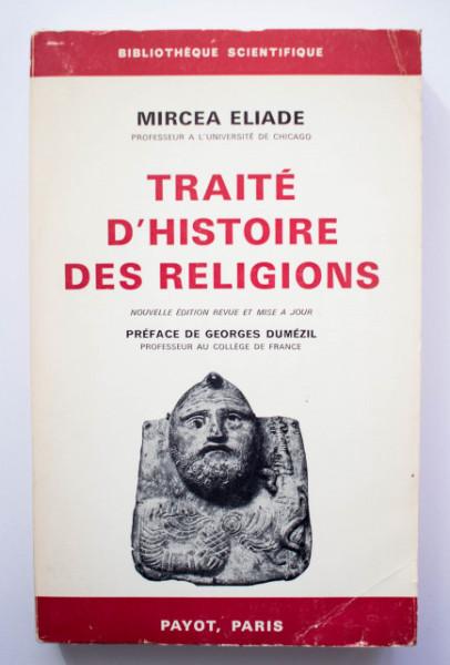 Mircea Eliade - Traite d`histoire des religions